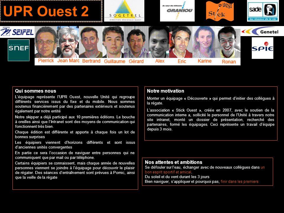 UPR Ouest 2 Qui sommes nous Notre motivation Nos attentes et ambitions