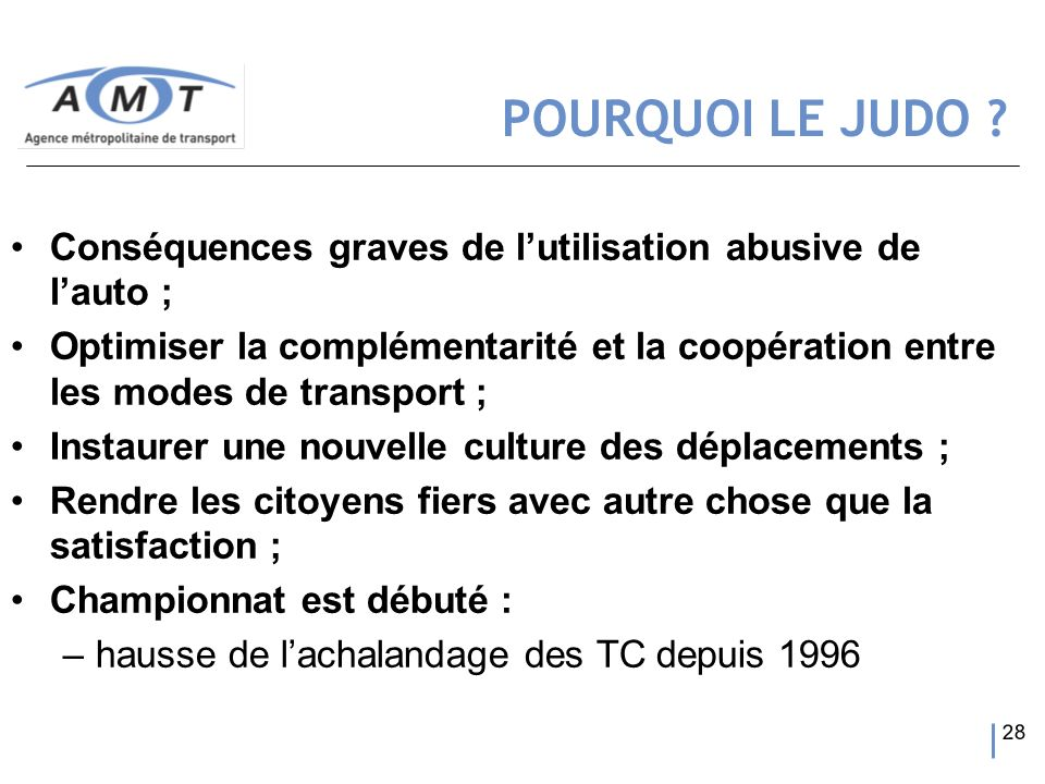 POURQUOI LE JUDO Conséquences graves de l'utilisation abusive de l'auto ;