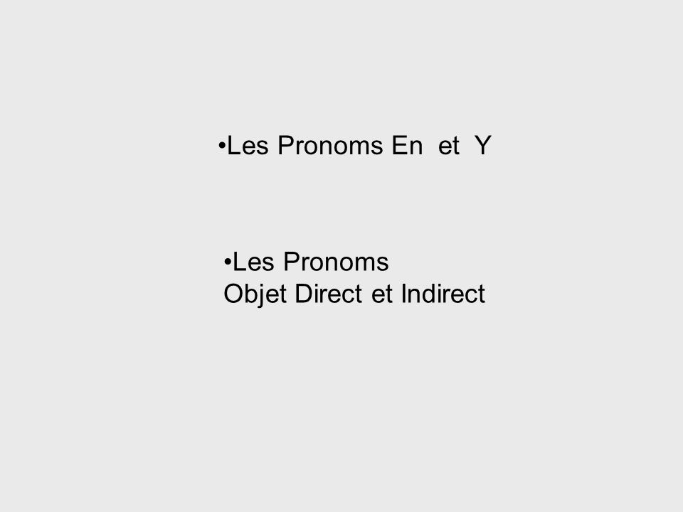 Les Pronoms Objet Direct et Indirect