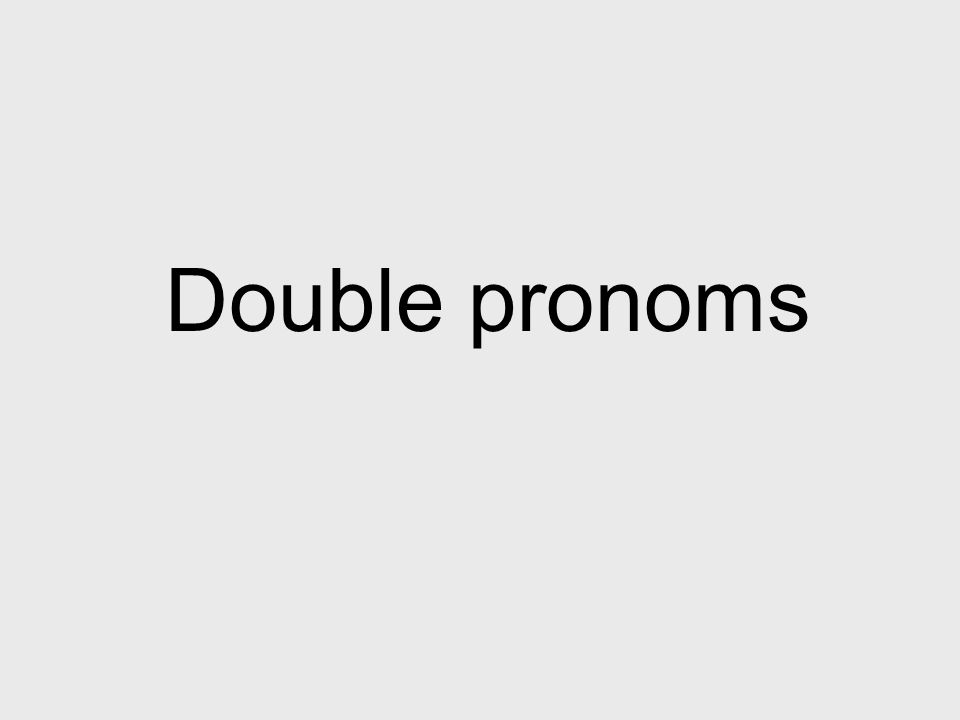 Double pronoms