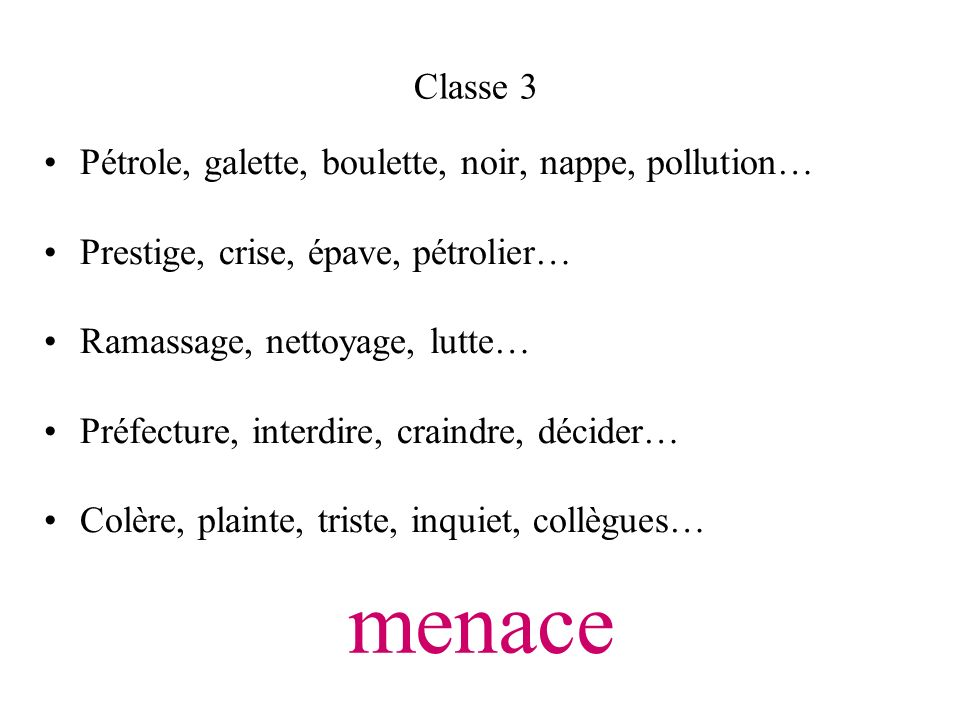 menace Classe 3 Pétrole, galette, boulette, noir, nappe, pollution…