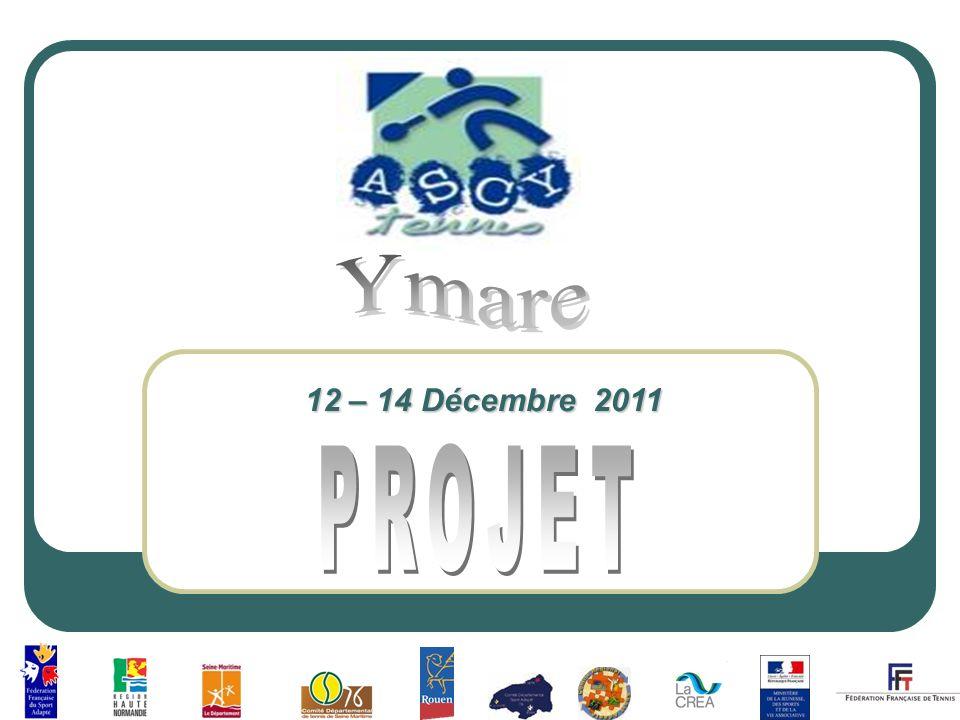 Ymare 12 – 14 Décembre 2011 PROJET