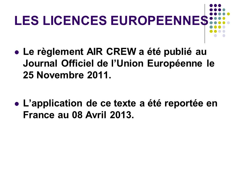 LES LICENCES EUROPEENNES