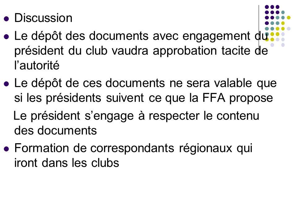 Discussion Le dépôt des documents avec engagement du président du club vaudra approbation tacite de l'autorité.