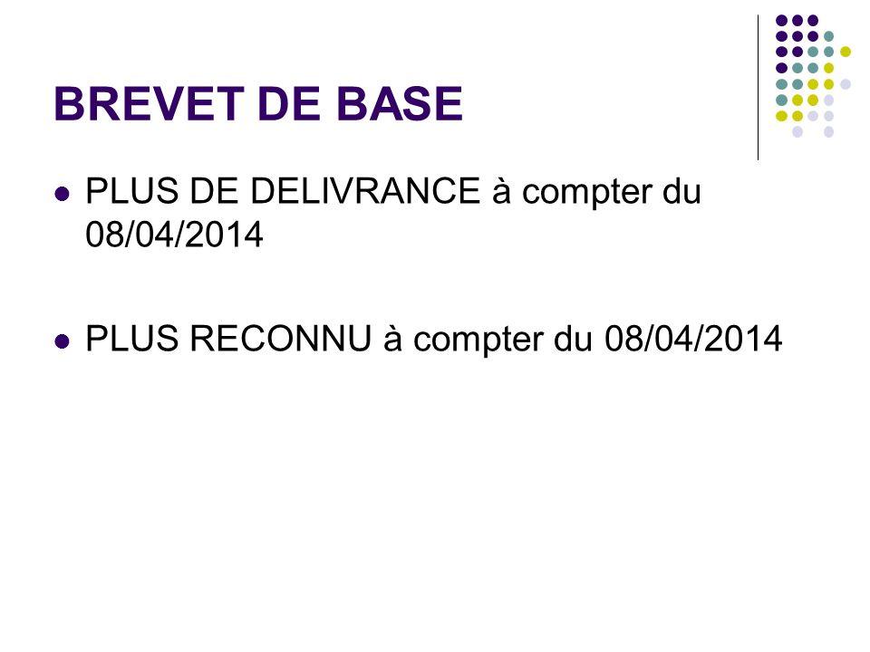 BREVET DE BASE PLUS DE DELIVRANCE à compter du 08/04/2014