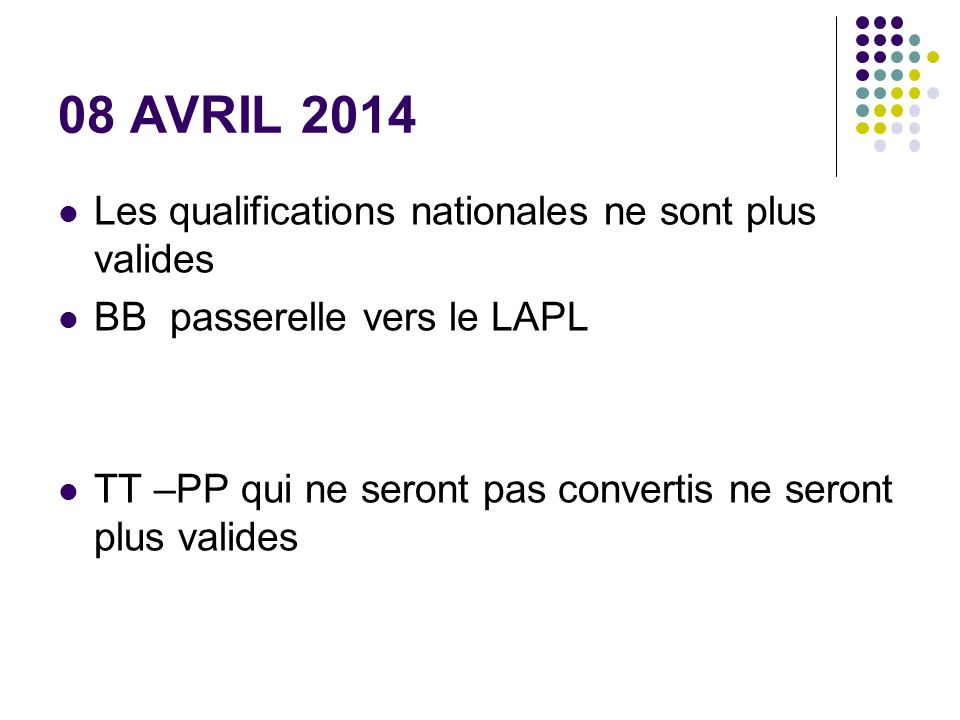 08 AVRIL 2014 Les qualifications nationales ne sont plus valides