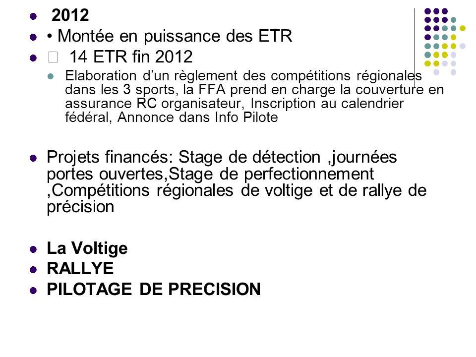 • Montée en puissance des ETR  14 ETR fin 2012
