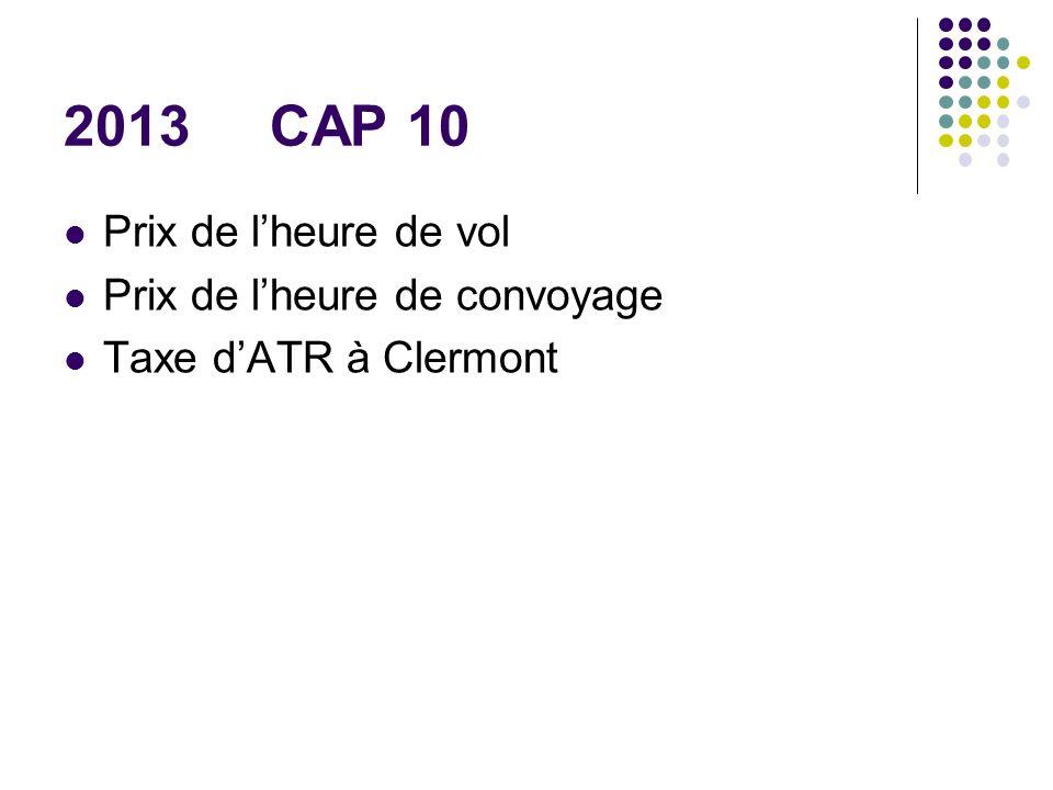 2013 CAP 10 Prix de l'heure de vol Prix de l'heure de convoyage