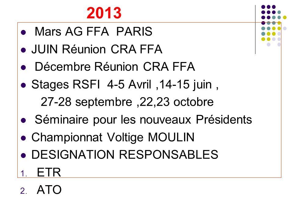 2013 Mars AG FFA PARIS JUIN Réunion CRA FFA Décembre Réunion CRA FFA