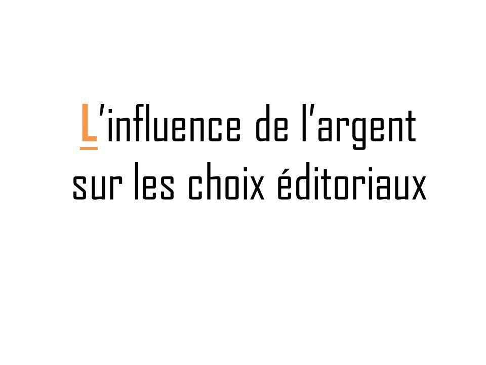 L'influence de l'argent sur les choix éditoriaux