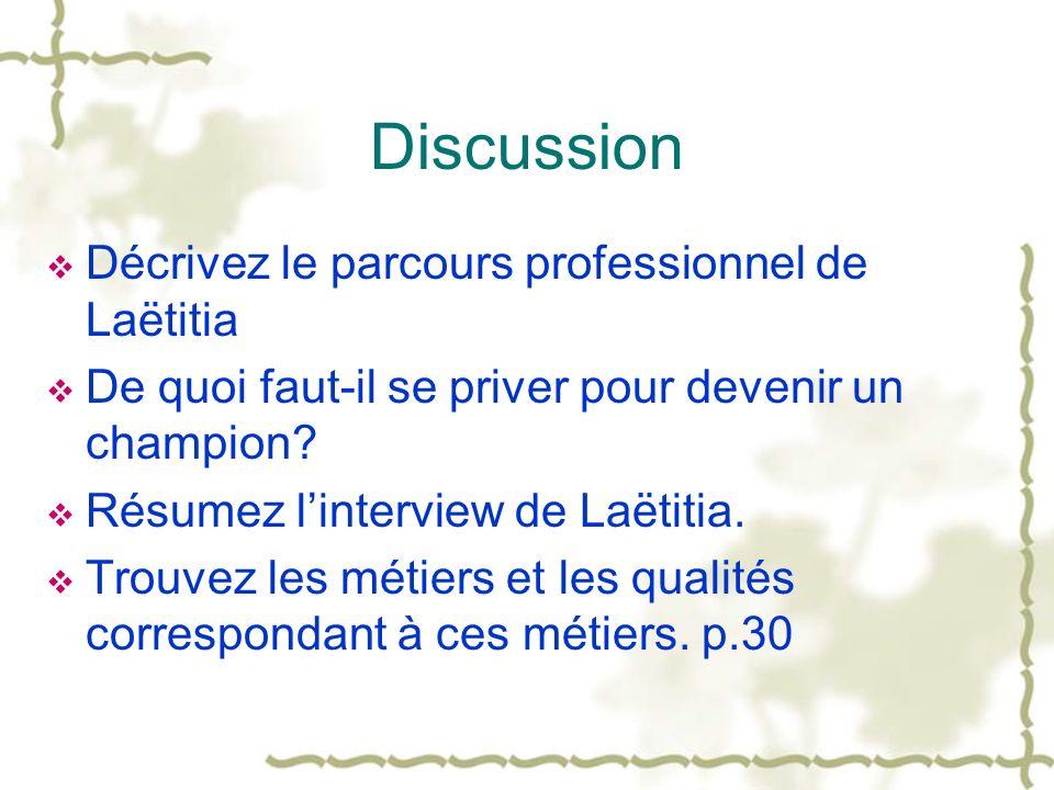 Discussion Décrivez le parcours professionnel de Laëtitia