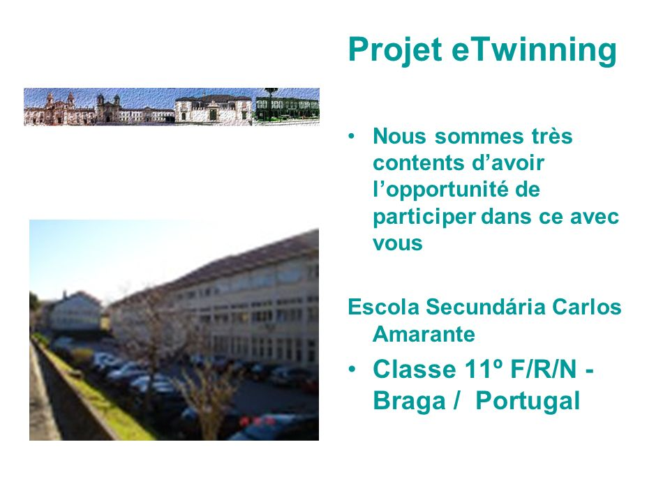 Projet eTwinning Classe 11º F/R/N - Braga / Portugal