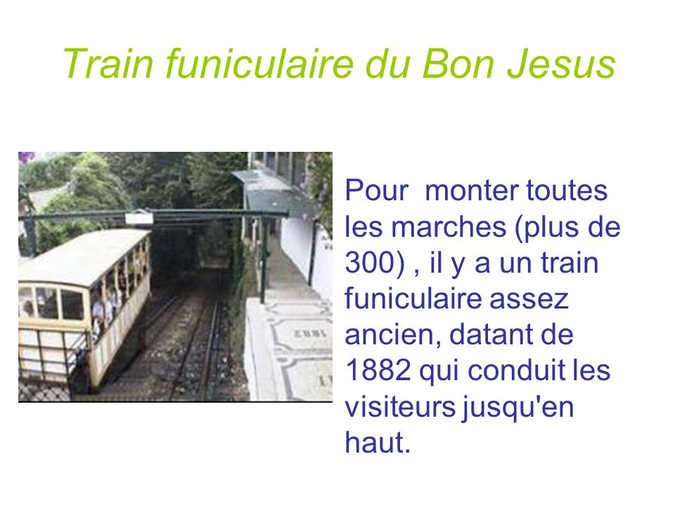 Train funiculaire du Bon Jesus