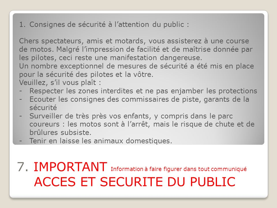 Consignes de sécurité à l'attention du public :