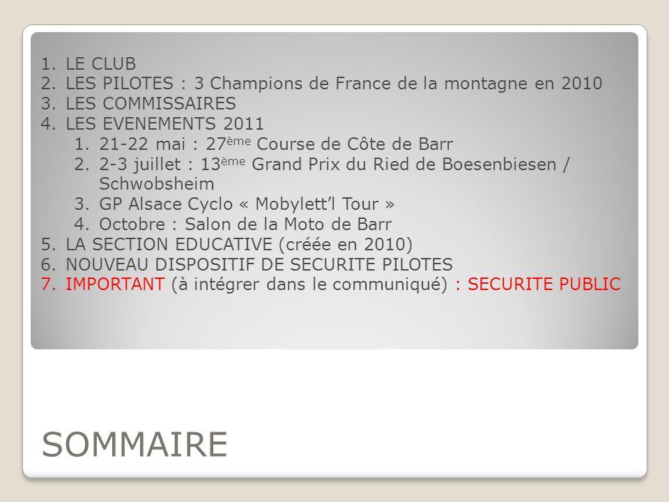 LE CLUB LES PILOTES : 3 Champions de France de la montagne en 2010. LES COMMISSAIRES. LES EVENEMENTS 2011.