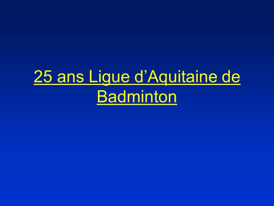 25 ans Ligue d'Aquitaine de Badminton