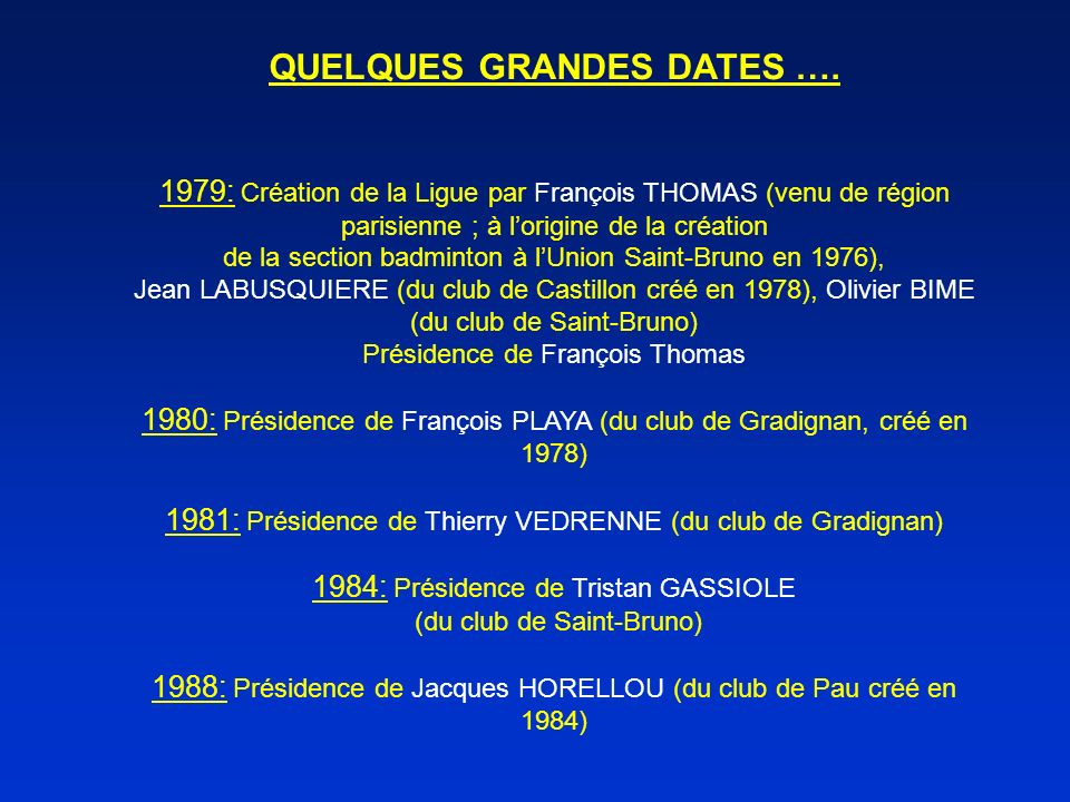 QUELQUES GRANDES DATES ….