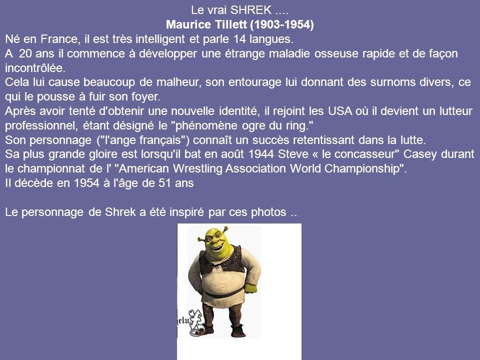 Le vrai SHREK .... Maurice Tillett (1903-1954) Né en France, il est très intelligent et parle 14 langues.