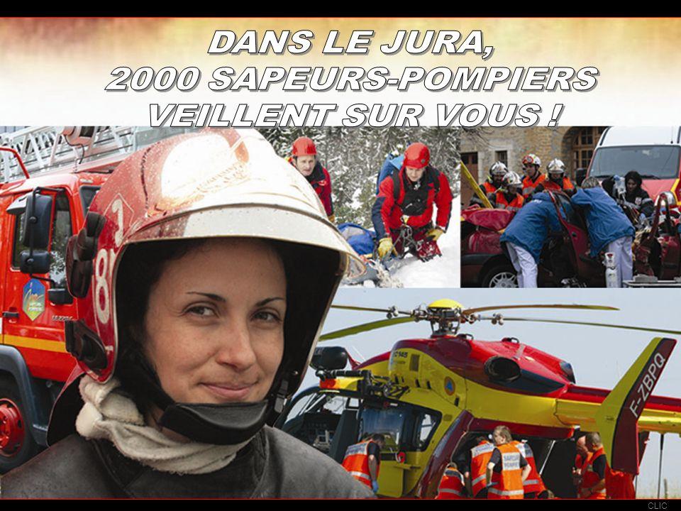 DANS LE JURA, 2000 SAPEURS-POMPIERS VEILLENT SUR VOUS !