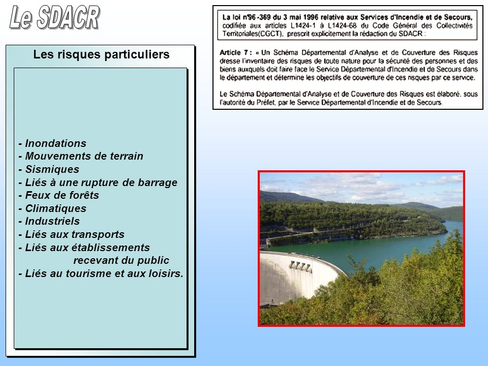 Le SDACR Les risques particuliers - Inondations
