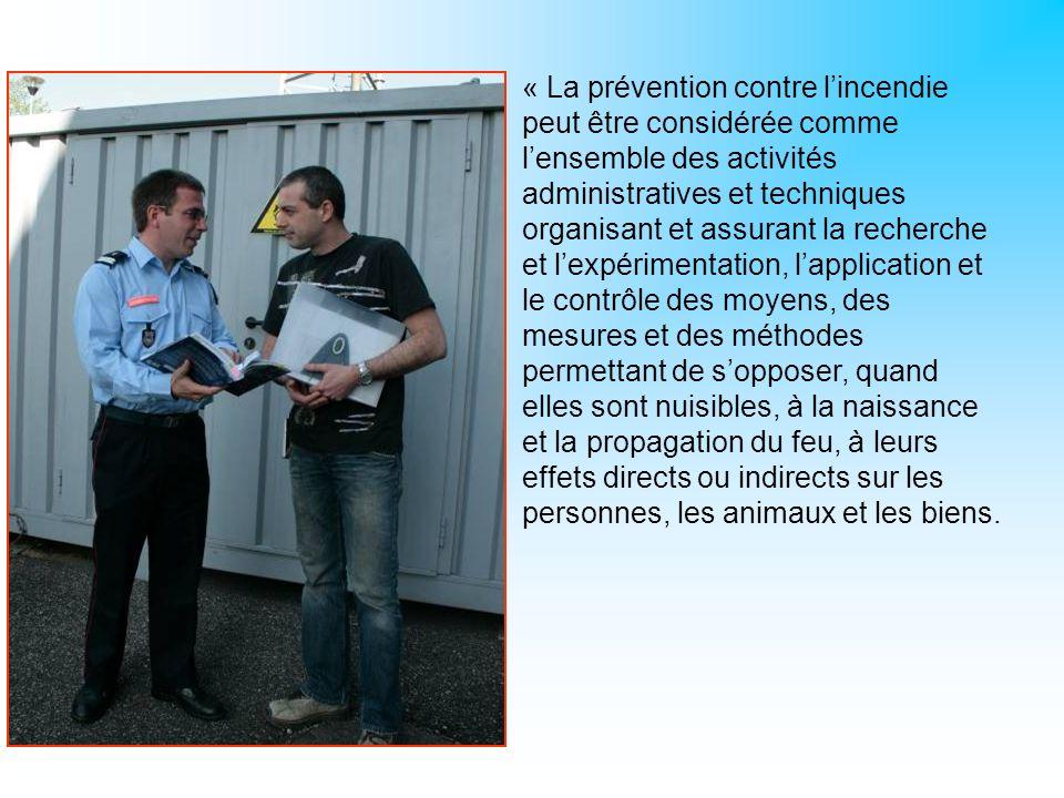 « La prévention contre l'incendie peut être considérée comme l'ensemble des activités