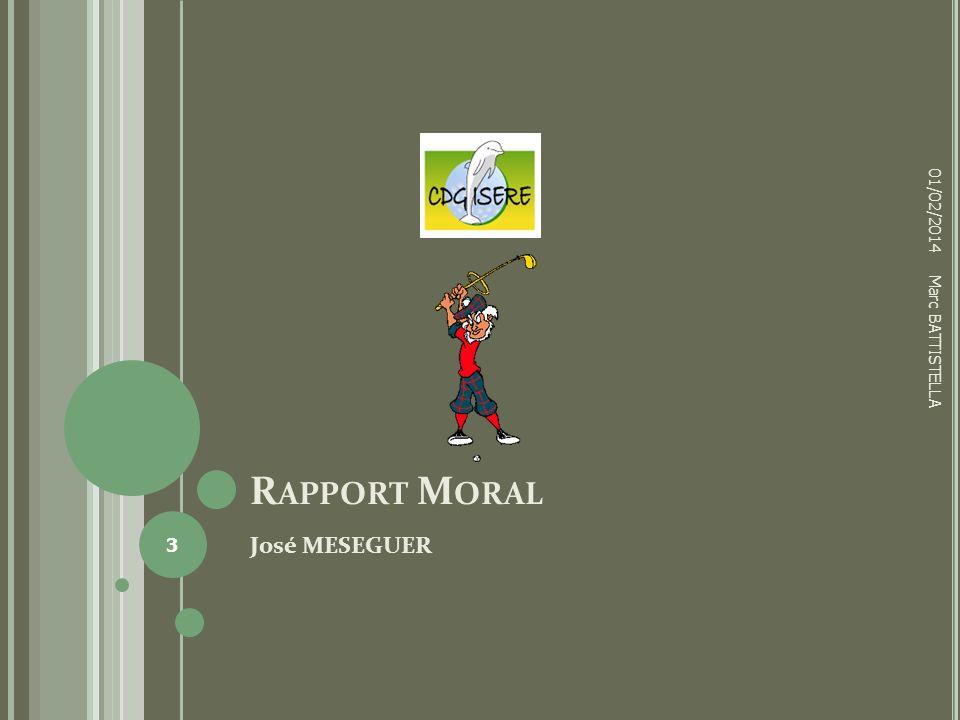 01/02/2014 Rapport Moral Marc BATTISTELLA José MESEGUER