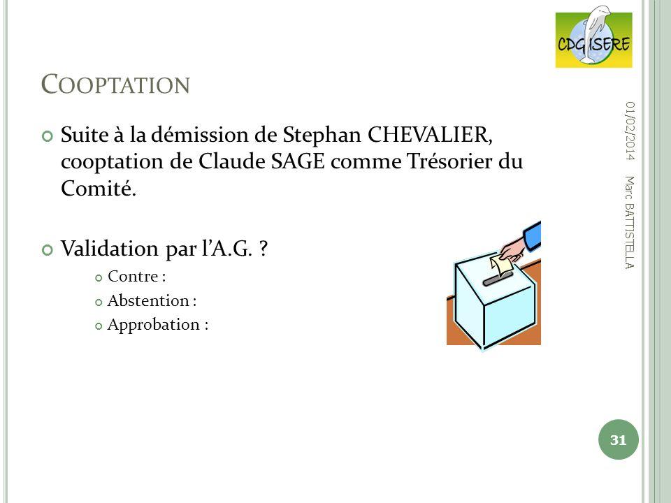 Cooptation 01/02/2014. Suite à la démission de Stephan CHEVALIER, cooptation de Claude SAGE comme Trésorier du Comité.