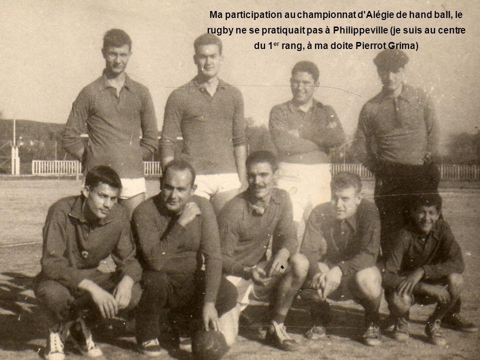 Ma participation au championnat d Alégie de hand ball, le rugby ne se pratiquait pas à Philippeville (je suis au centre du 1er rang, à ma doite Pierrot Grima)