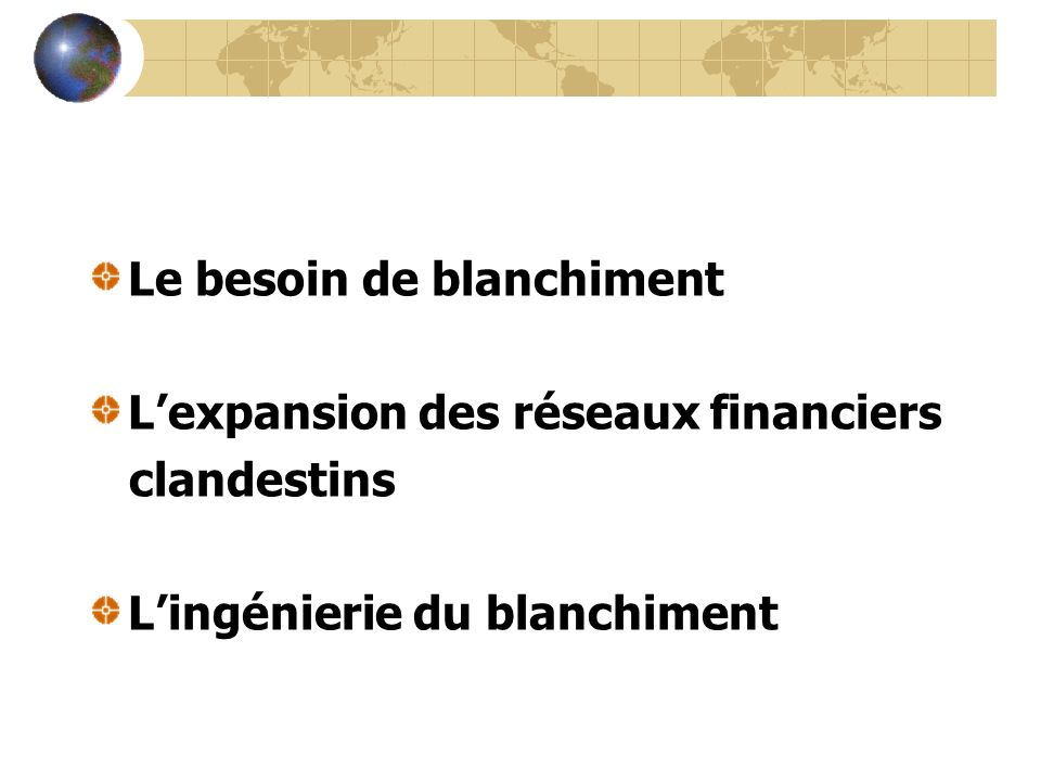 Le besoin de blanchiment