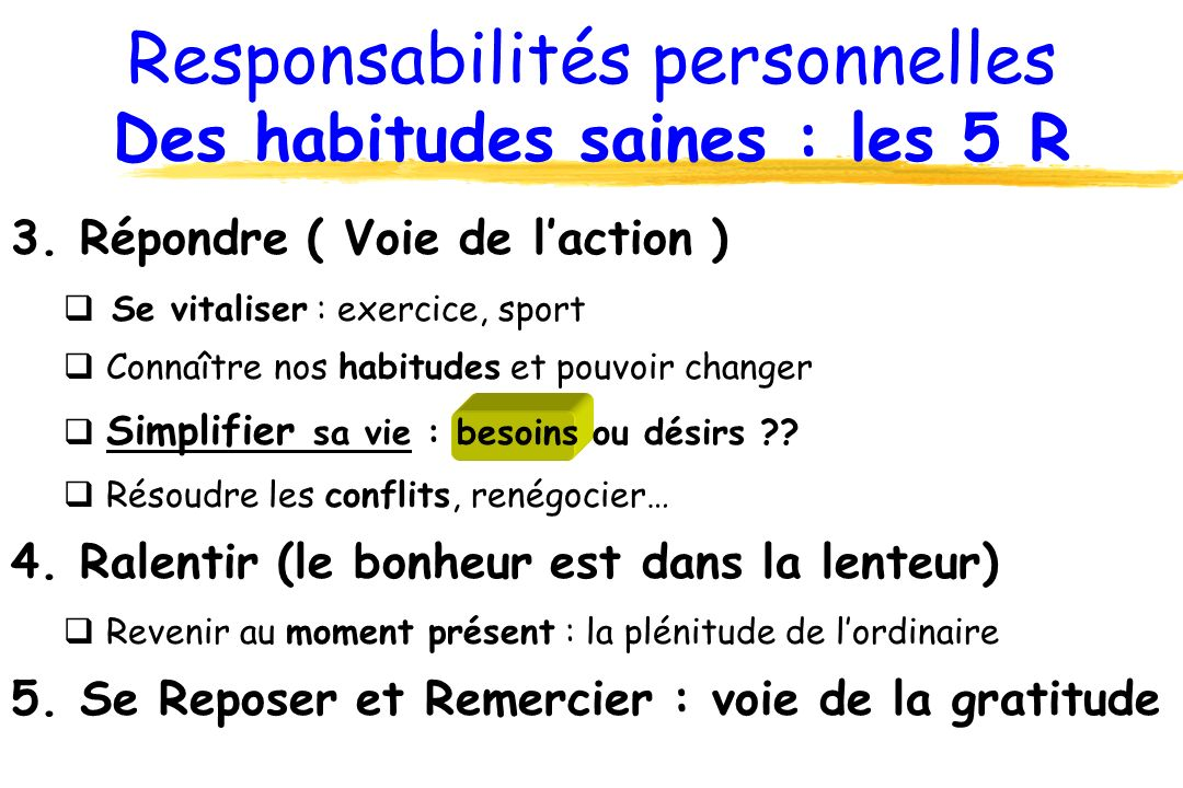 Responsabilités personnelles Des habitudes saines : les 5 R