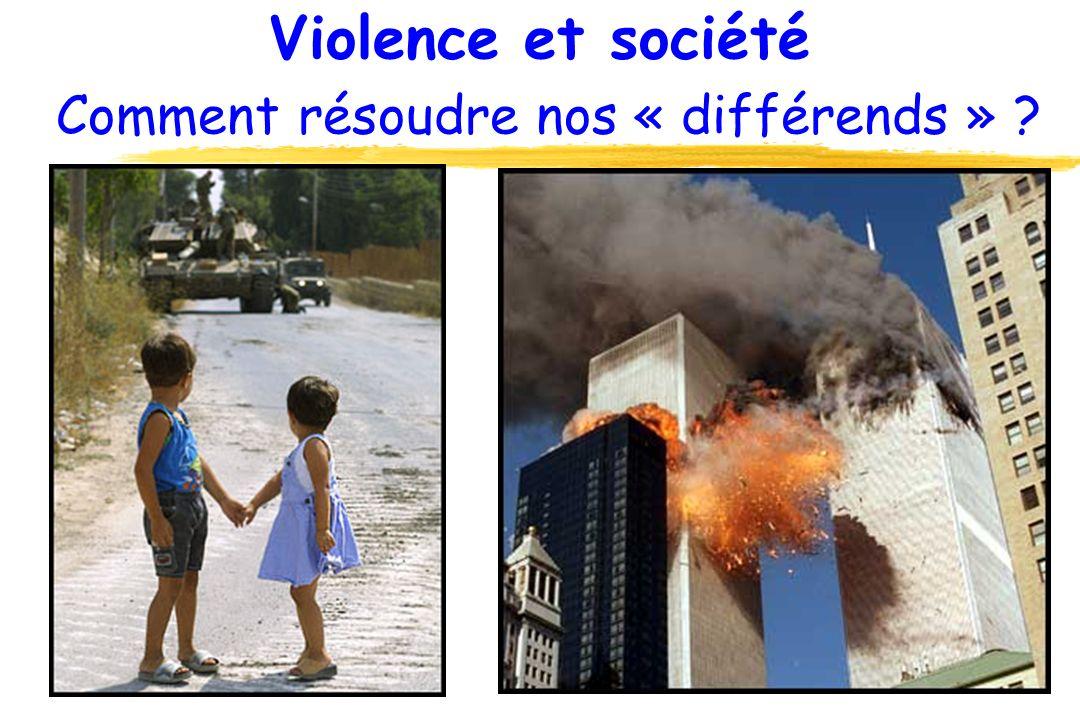 Violence et société Comment résoudre nos « différends »
