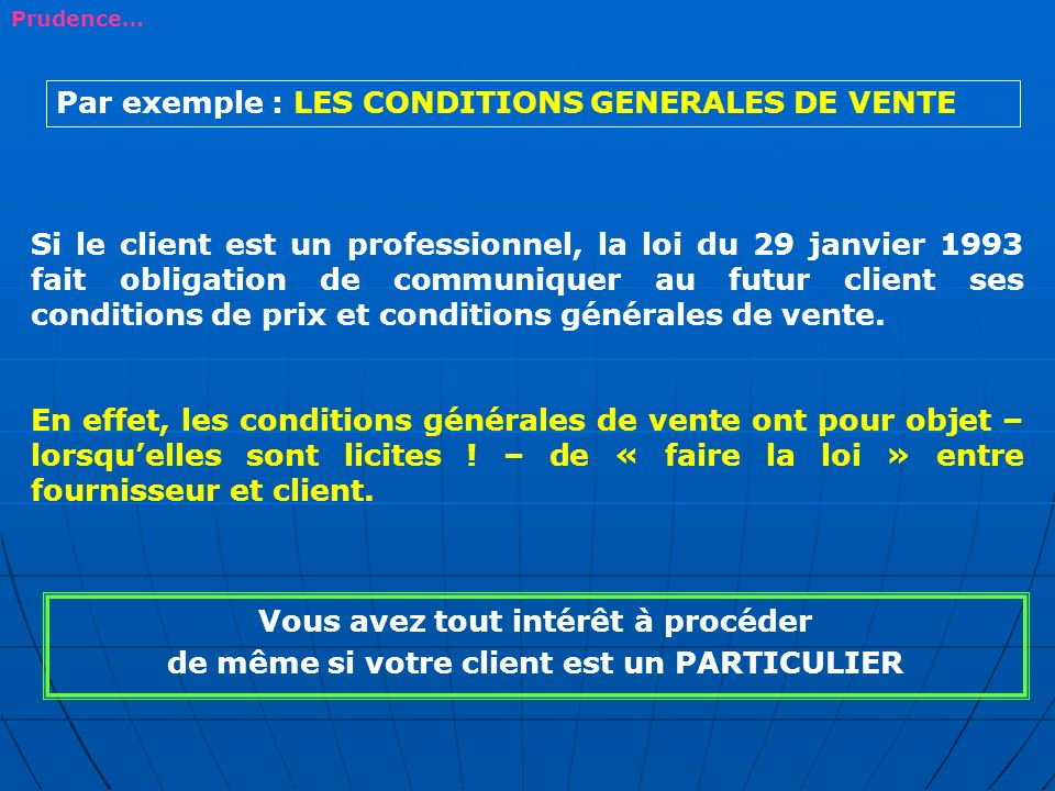 Par exemple : LES CONDITIONS GENERALES DE VENTE