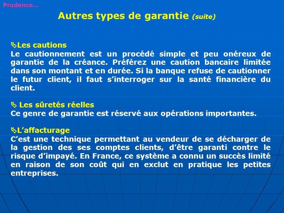 Autres types de garantie (suite)