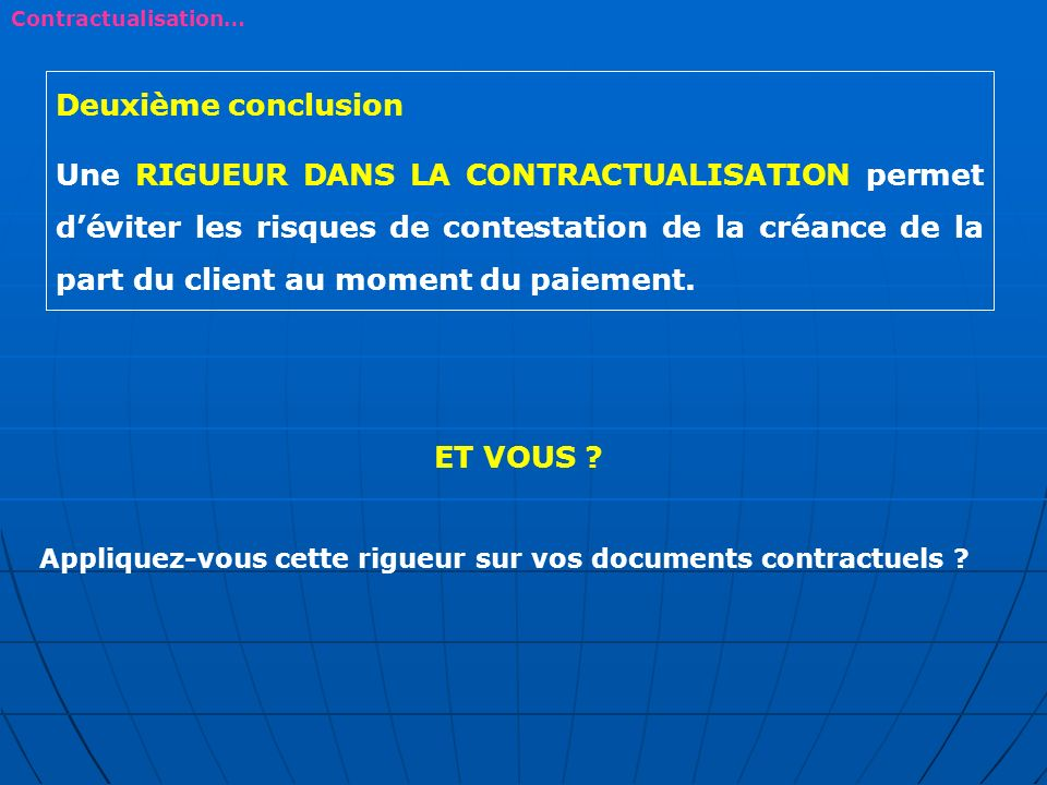 Contractualisation… Deuxième conclusion.
