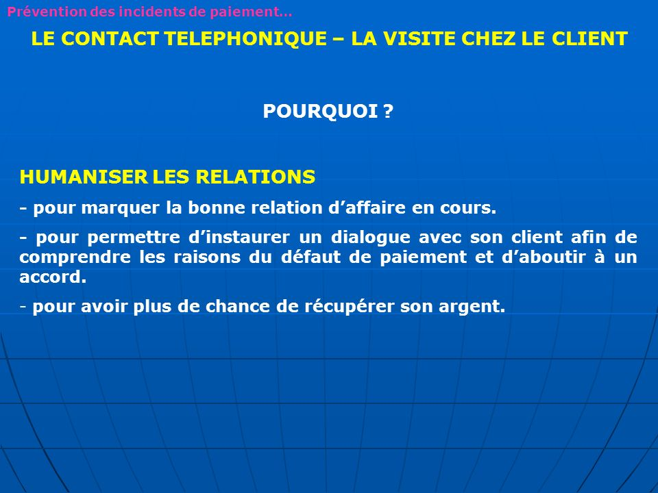 LE CONTACT TELEPHONIQUE – LA VISITE CHEZ LE CLIENT