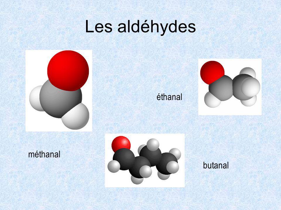 Les aldéhydes éthanal méthanal butanal