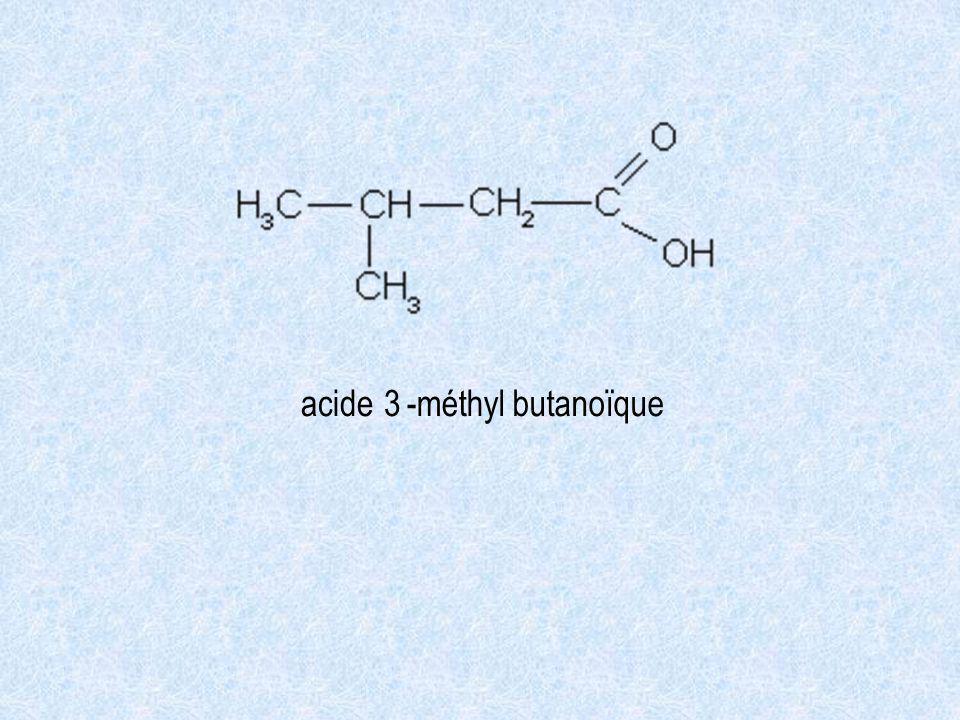 acide 3 -méthyl butanoïque