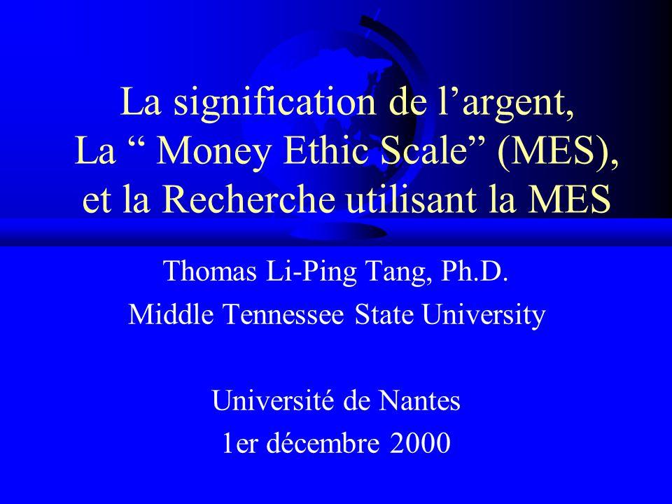 La signification de l'argent, La Money Ethic Scale (MES), et la Recherche utilisant la MES