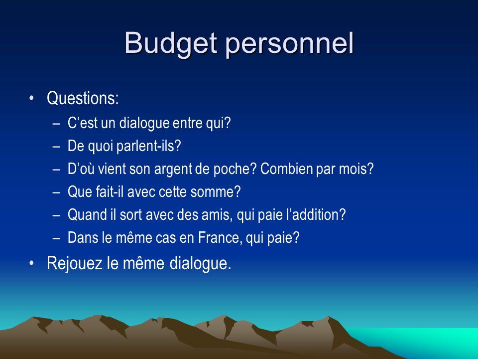 Budget personnel Questions: Rejouez le même dialogue.