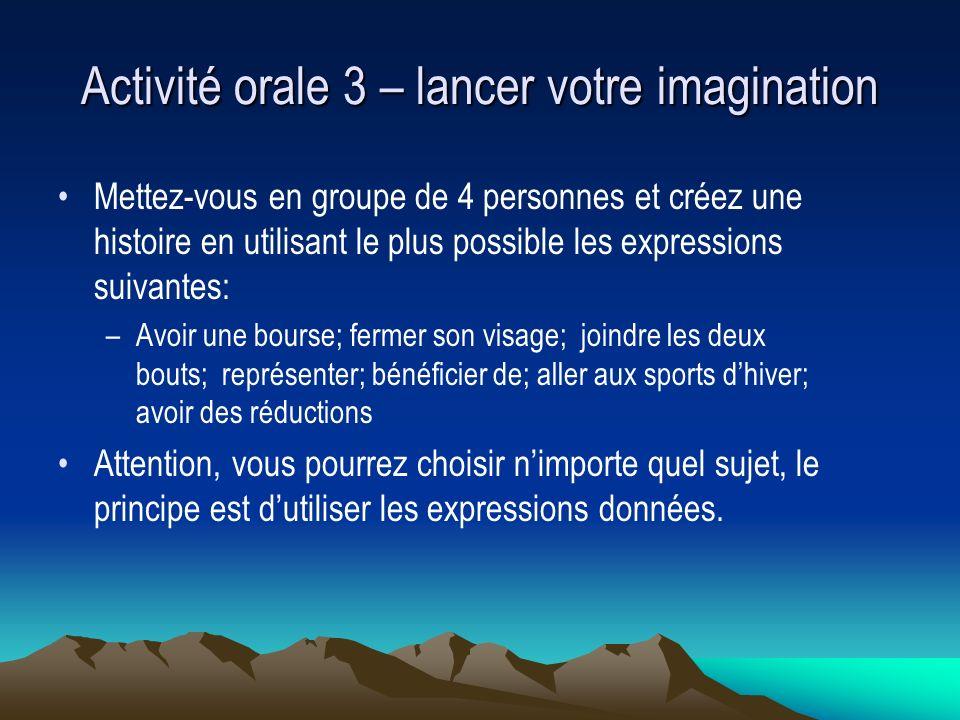 Activité orale 3 – lancer votre imagination