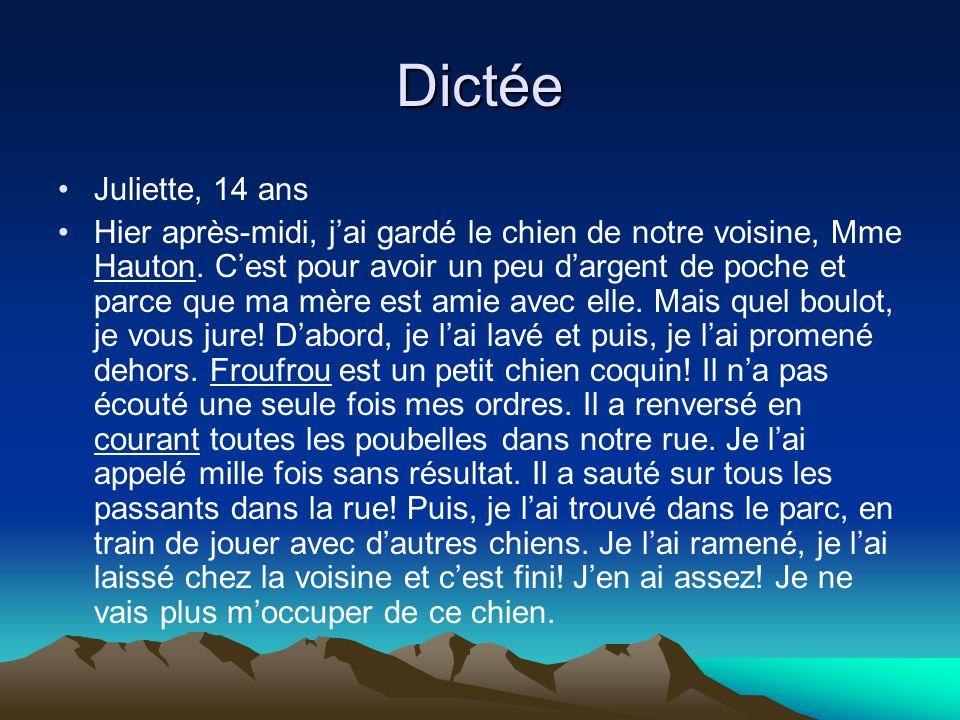 Dictée Juliette, 14 ans.