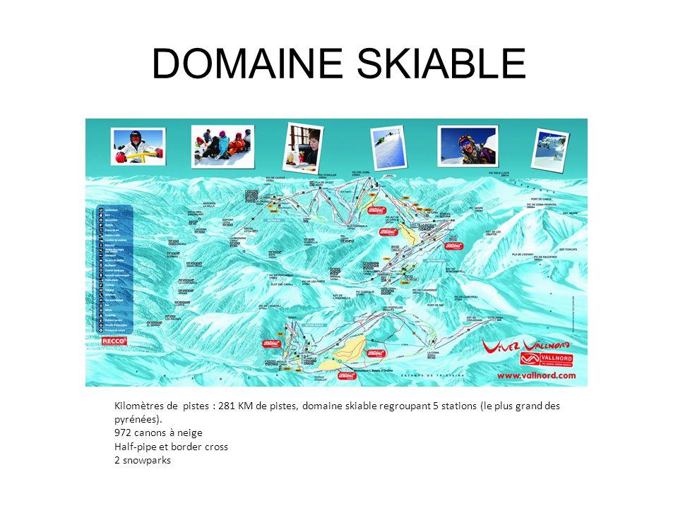 DOMAINE SKIABLE Kilomètres de pistes : 281 KM de pistes, domaine skiable regroupant 5 stations (le plus grand des pyrénées).