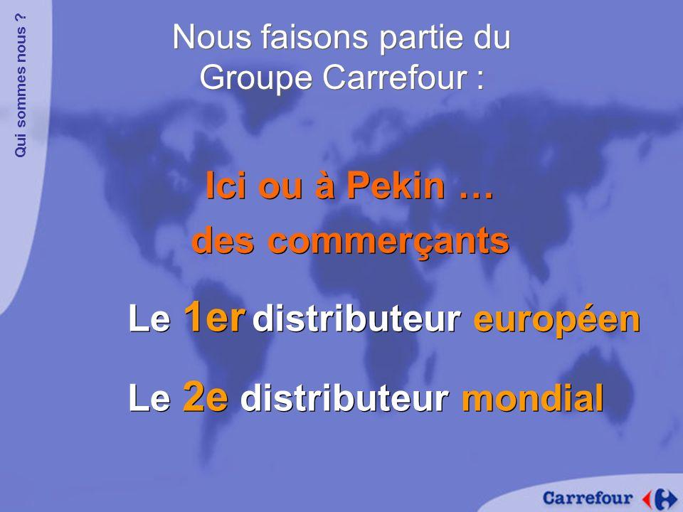 Le 1er distributeur européen Le 2e distributeur mondial