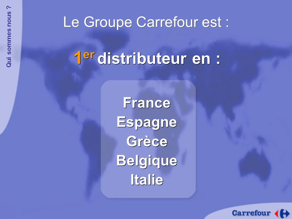 Le Groupe Carrefour est :