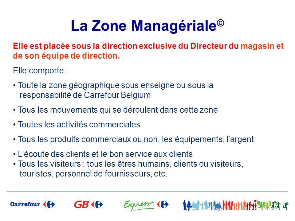 La Zone Managériale© Elle est placée sous la direction exclusive du Directeur du magasin et de son équipe de direction.