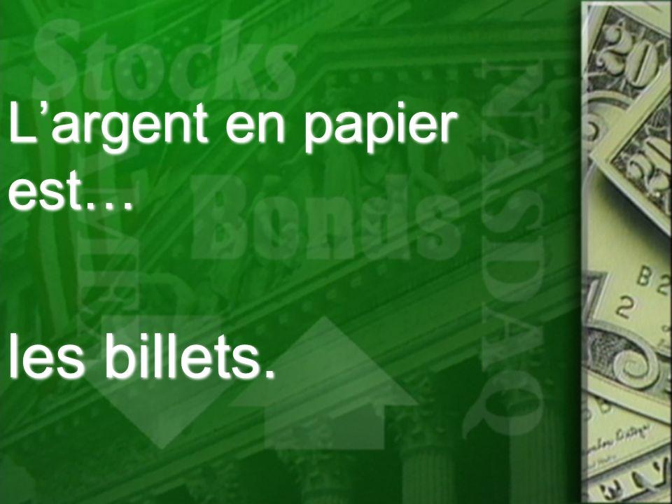 L'argent en papier est…