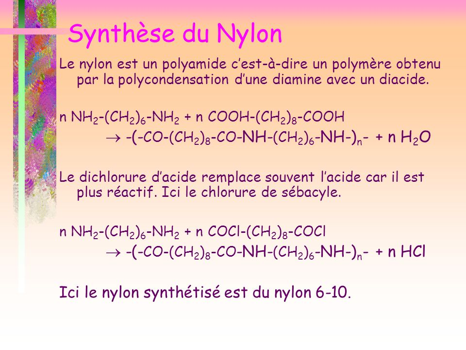 Synthèse du Nylon  -(-CO-(CH2)8-CO-NH-(CH2)6-NH-)n- + n H2O