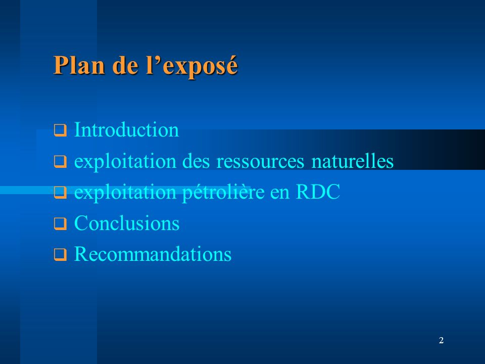 Plan de l'exposé Introduction exploitation des ressources naturelles