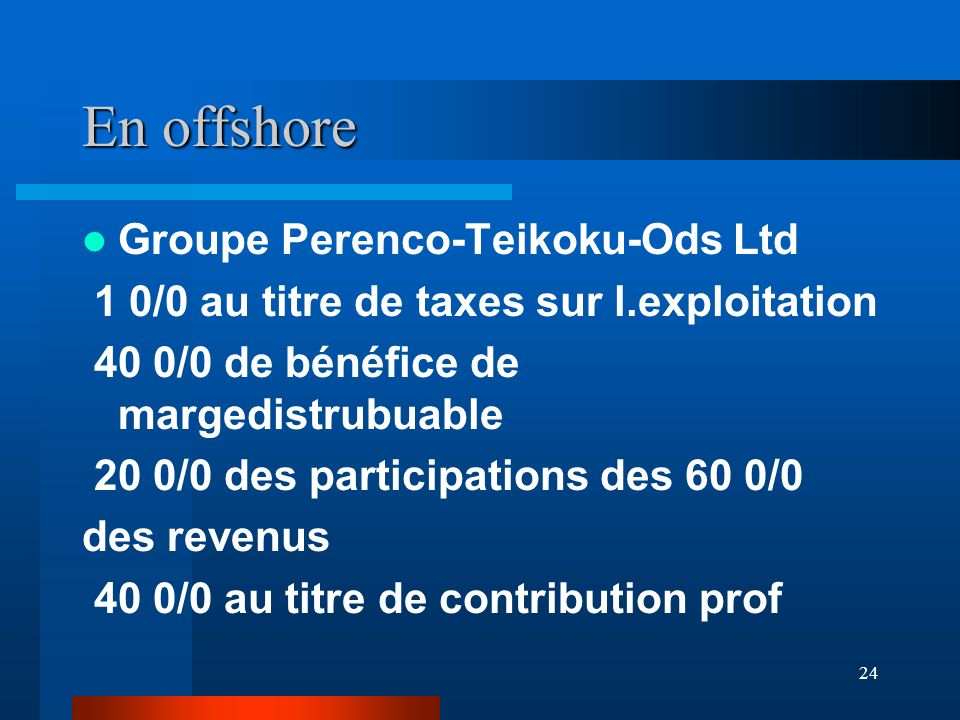 En offshore Groupe Perenco-Teikoku-Ods Ltd