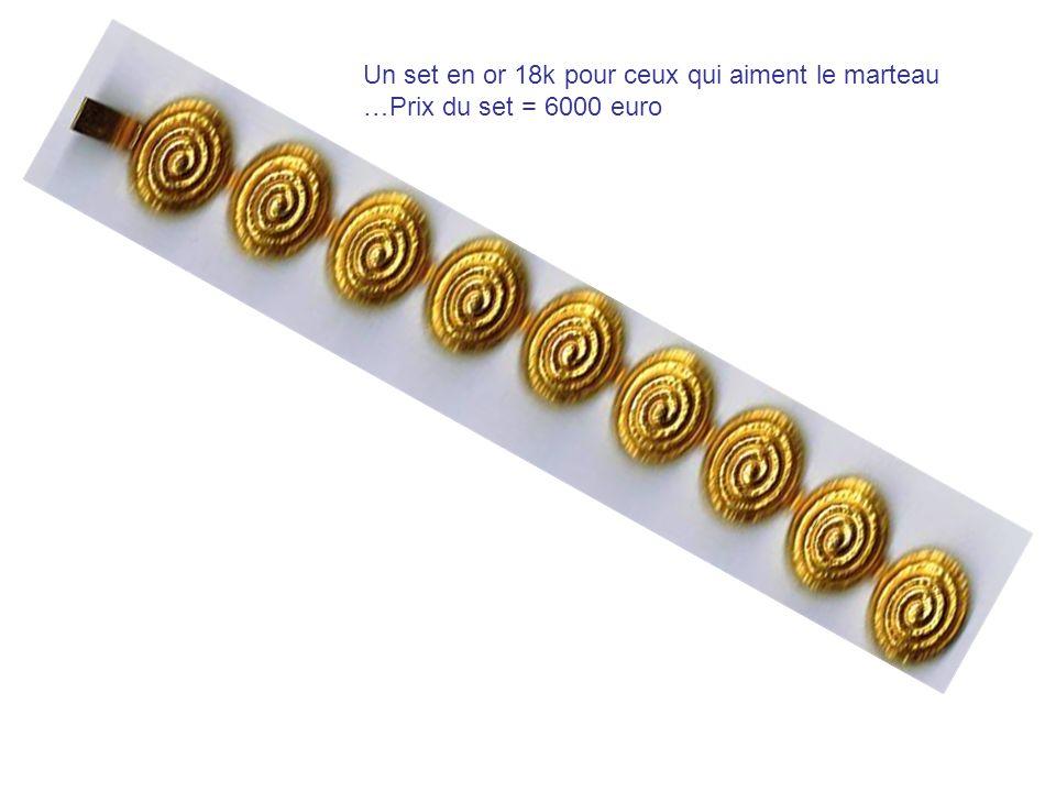 Un set en or 18k pour ceux qui aiment le marteau …Prix du set = 6000 euro